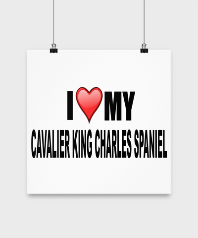 I Love My Cavalier King Charles Spaniel- Poster - Dogs Make Me Happy - 3