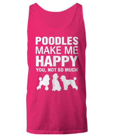 Poodles Make Me Happy Women's Shirt - Dogs Make Me Happy - 27