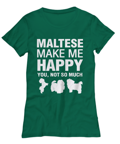 Maltese Make Me Happy Women's Shirt - Dogs Make Me Happy - 29
