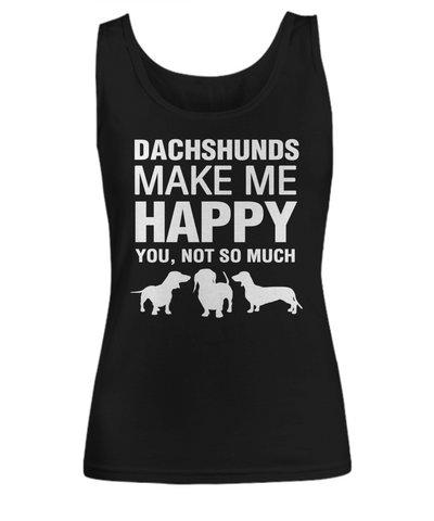 Dachshunds Make Me Happy Women's Shirt - Dogs Make Me Happy - 3