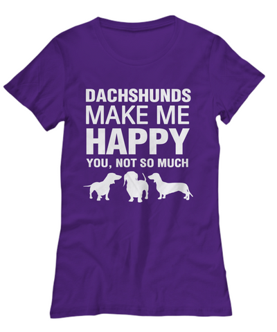 Dachshunds Make Me Happy Women's Shirt - Dogs Make Me Happy - 25