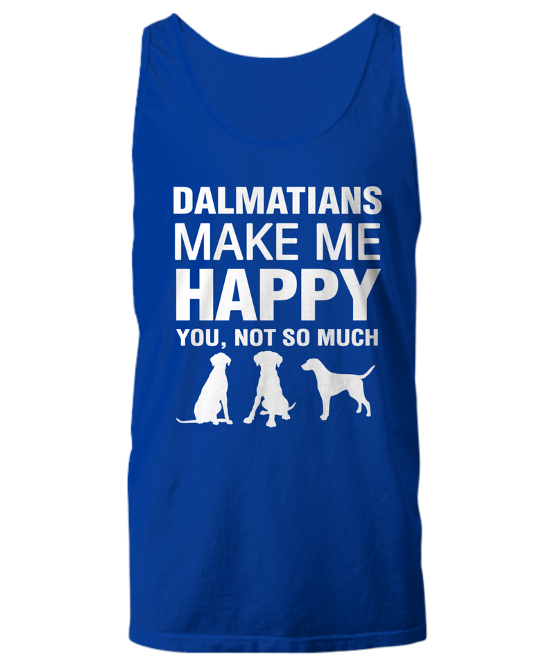 Dalmatians Make Me Happy Women's Shirt - Dogs Make Me Happy - 17