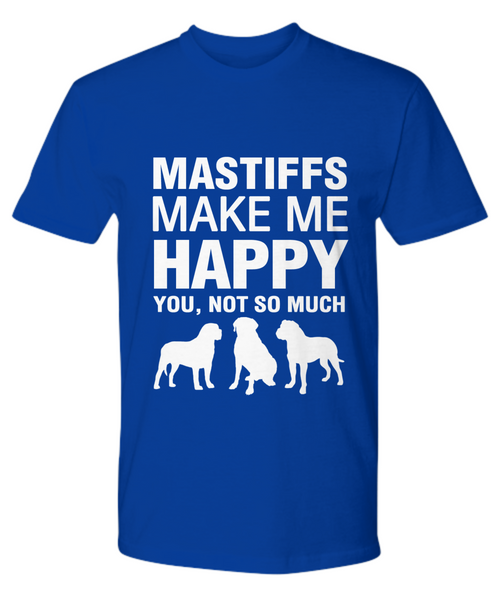 Mastiffs Make me Happy T-Shirt - Dogs Make Me Happy - 13