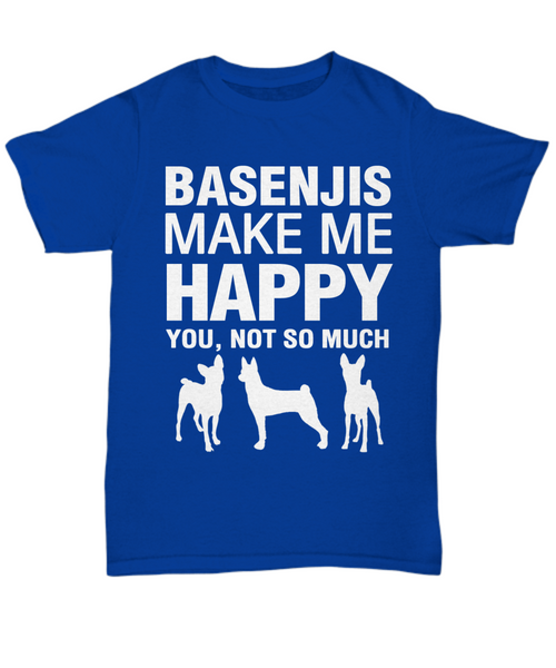 Basenjis Make Me Happy- Shirt - Dogs Make Me Happy - 3