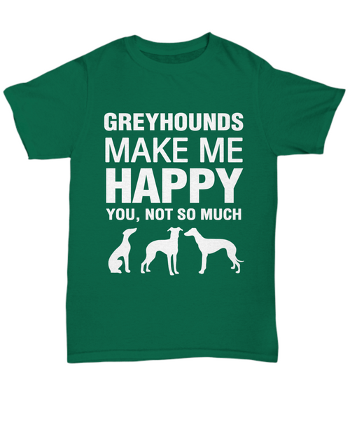 Greyhounds Make Me Happy T-Shirt - Dogs Make Me Happy - 9