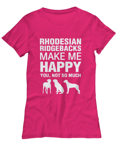 Rhodesian Ridgebacks Make Me Happy Women's Shirt - Dogs Make Me Happy - 17