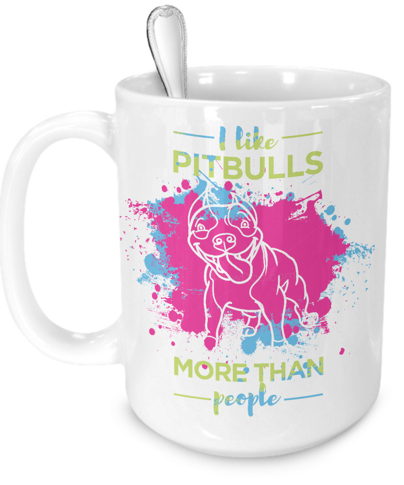 I like Pit Bulls more than people - splash mug - Dogs Make Me Happy - 5