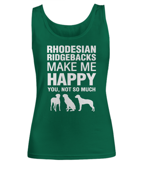 Rhodesian Ridgebacks Make Me Happy Women's Shirt - Dogs Make Me Happy - 9