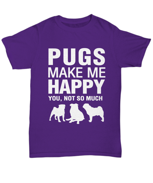 Pugs Make Me Happy T-Shirt - Dogs Make Me Happy - 5