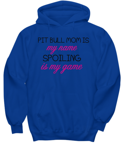 Pit Bull mom is my name, spoiling is my game - Dogs Make Me Happy - 23