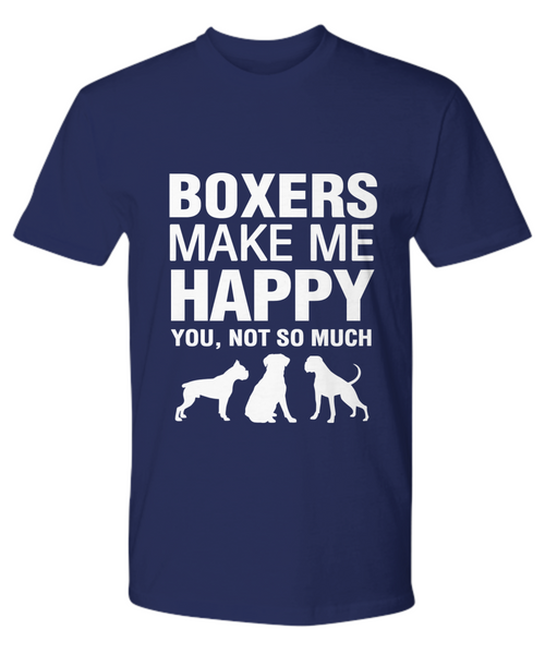 Boxers Make Me Happy T-Shirt - Dogs Make Me Happy - 15