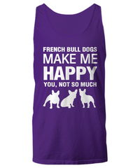 French Bull Dogs Make Me Happy - Women's Shirt - Dogs Make Me Happy - 19