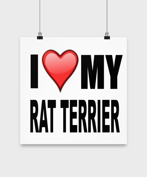 I Love My Rat Terrier -Poster - Dogs Make Me Happy - 3