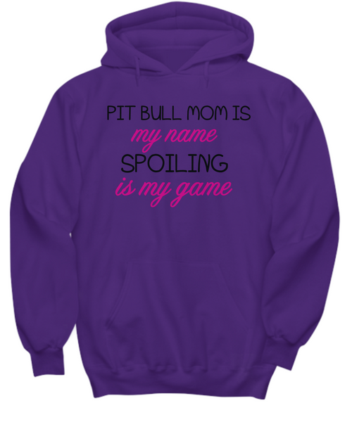 Pit Bull mom is my name, spoiling is my game - Dogs Make Me Happy - 25