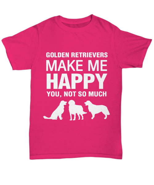 Golden Retrievers Make Me Happy T Shirt - Dogs Make Me Happy - 7