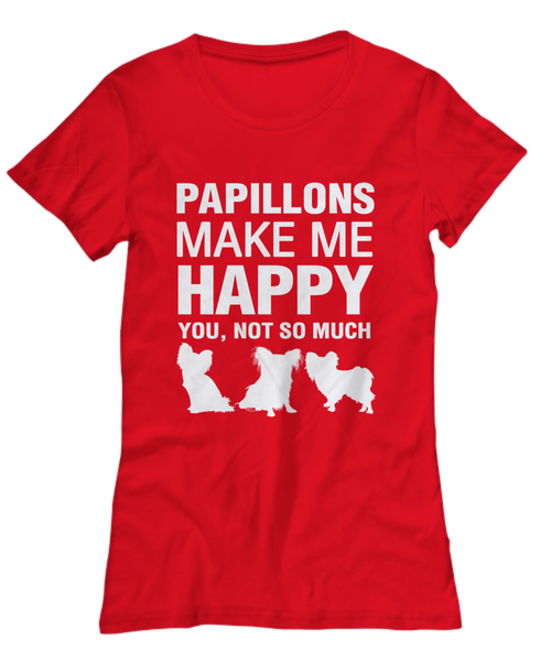 Papillions Make Me Happy Women's Shirt - Dogs Make Me Happy - 13