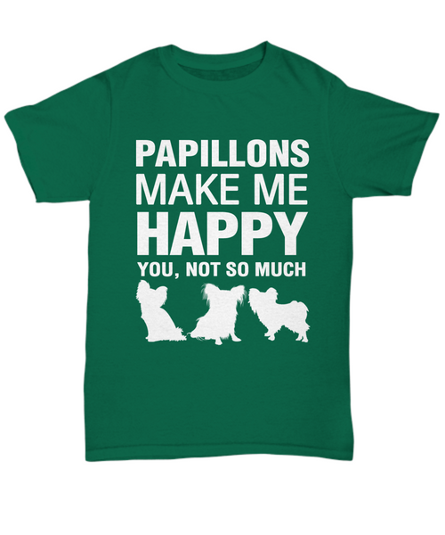 Papillions Make Me Happy T-shirt - Dogs Make Me Happy - 9