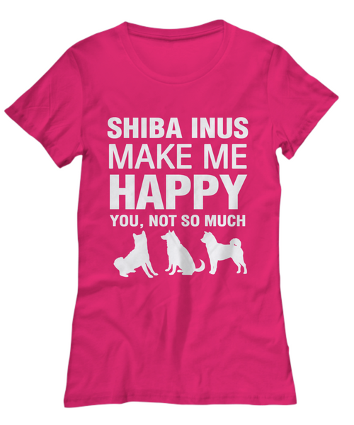 Shiba Inus Make Me Happy Women's Shirt - Dogs Make Me Happy - 17