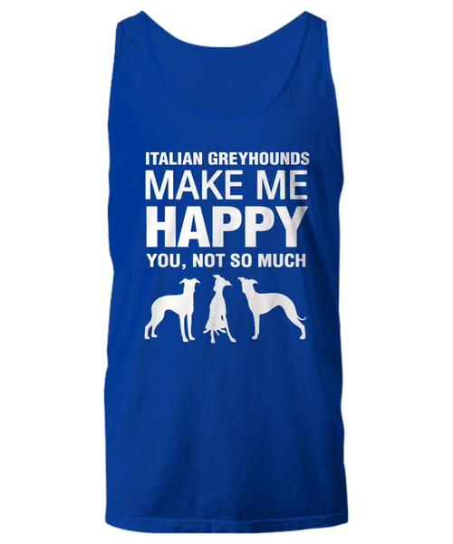 Italian Greyhounds Make Me Happy Women's Shirt - Dogs Make Me Happy - 25