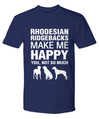 Rhodesian Ridgebacks Make Me Happy T-Shirt - Dogs Make Me Happy - 15