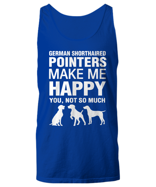 German Shorthaired Pointers Make Me Happy Women's Shirt - Dogs Make Me Happy - 15