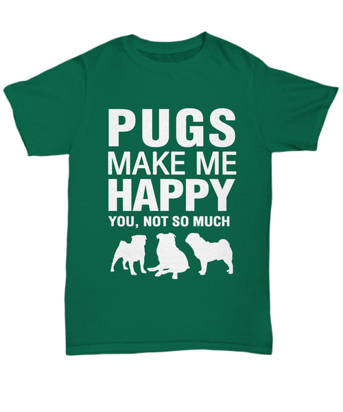 Pugs Make Me Happy T-Shirt - Dogs Make Me Happy - 9