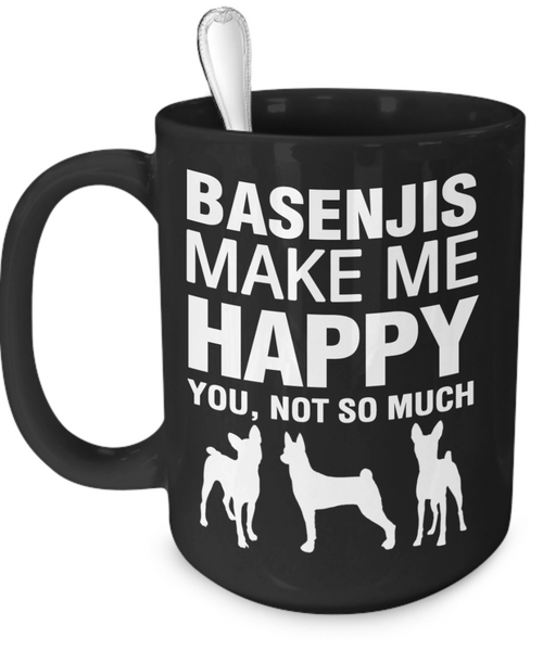 Basenjis Make Me Happy Mug