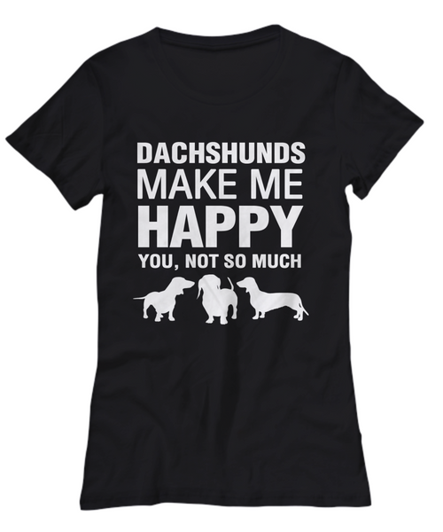 Dachshunds Make Me Happy Women's Shirt - Dogs Make Me Happy - 21