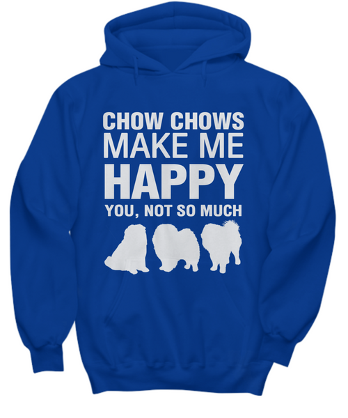 Chow Chows Make Me Happy - Hoodie - Dogs Make Me Happy - 1