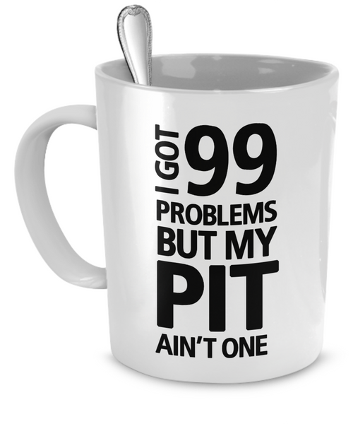 I got 99 problems but my Pit ain't one - Dogs Make Me Happy - 1