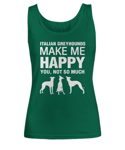 Italian Greyhounds Make Me Happy Women's Shirt - Dogs Make Me Happy - 9
