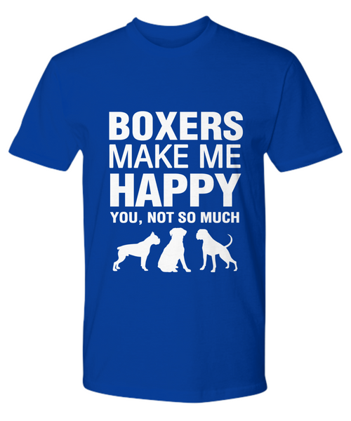 Boxers Make Me Happy T-Shirt - Dogs Make Me Happy - 13
