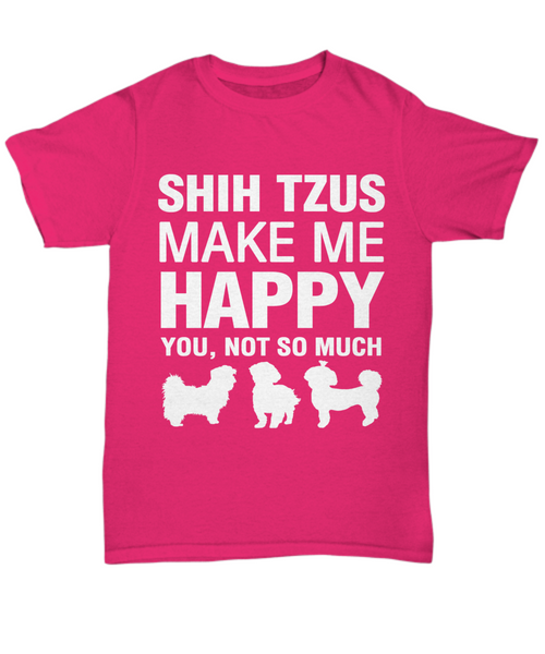 Shih Tzus Make Me Happy T-shirt - Dogs Make Me Happy - 7