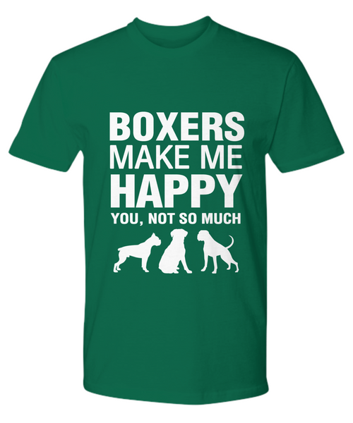 Boxers Make Me Happy T-Shirt - Dogs Make Me Happy - 19