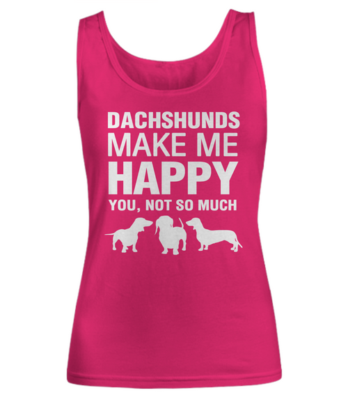 Dachshunds Make Me Happy Women's Shirt - Dogs Make Me Happy - 1
