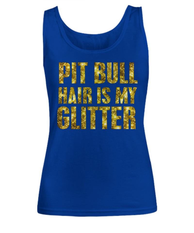 Pit Bull hair is my glitter - tank - Dogs Make Me Happy - 7