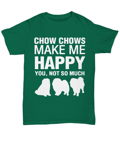 Chow Chows Make Me Happy T-Shirt - Dogs Make Me Happy - 1