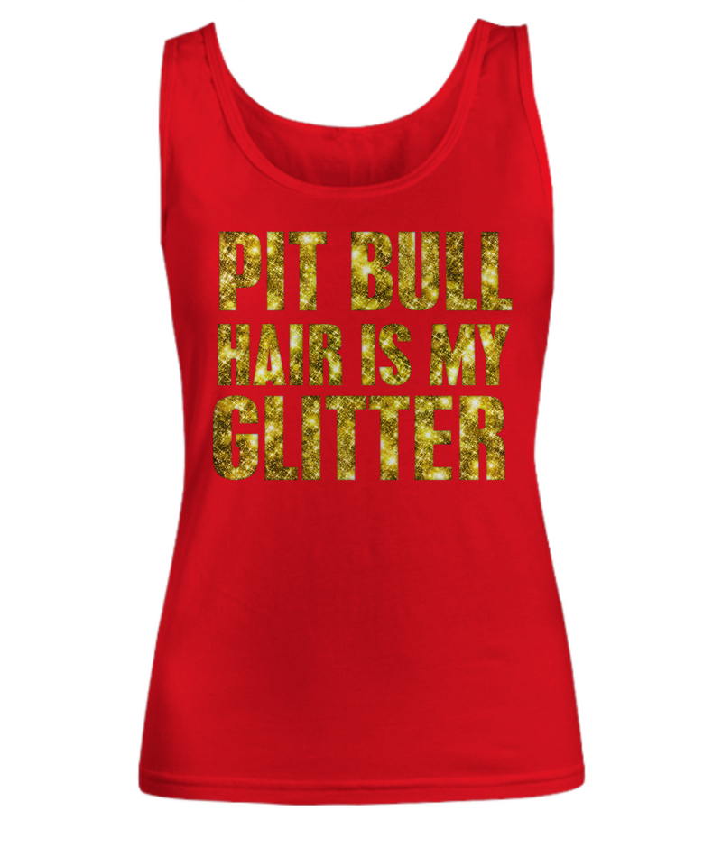 Pit Bull hair is my glitter - tank - Dogs Make Me Happy - 5