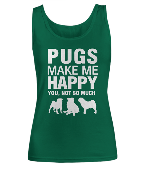 Pugs Make Me Happy -Women's Shirt - Dogs Make Me Happy - 9