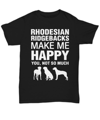 Rhodesian Ridgebacks Make Me Happy T-Shirt - Dogs Make Me Happy - 3