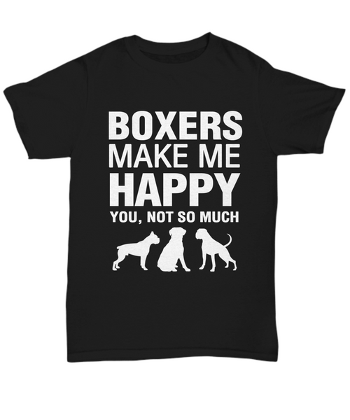 Boxers Make Me Happy T-Shirt - Dogs Make Me Happy - 3