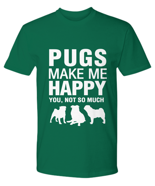 Pugs Make Me Happy T-Shirt - Dogs Make Me Happy - 19