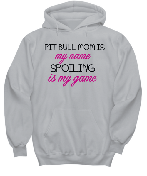 Pit Bull mom is my name, spoiling is my game - Dogs Make Me Happy - 27