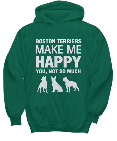 Boston Terriers make me Happy Hoodie - Dogs Make Me Happy - 1