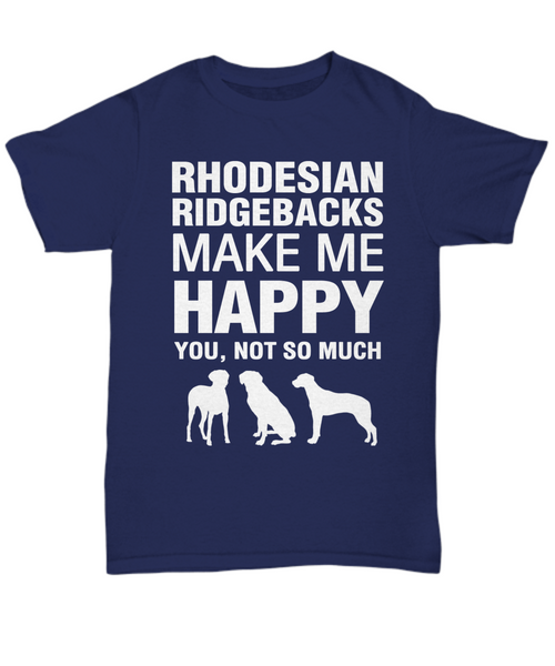 Rhodesian Ridgebacks Make Me Happy T-Shirt - Dogs Make Me Happy - 5