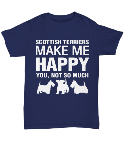 Scottish Terriers Make Me Happy T-Shirt - Dogs Make Me Happy - 7