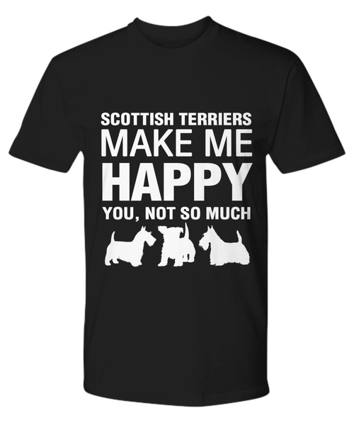 Scottish Terriers Make Me Happy T-Shirt - Dogs Make Me Happy - 11