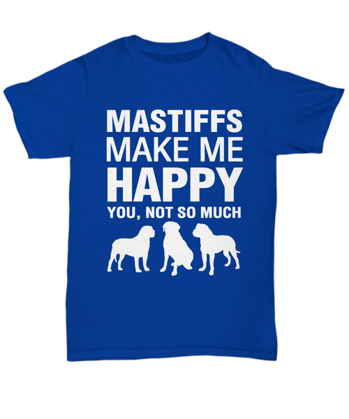 Mastiffs Make me Happy T-Shirt - Dogs Make Me Happy - 5