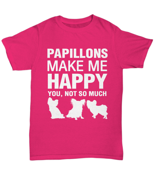 Papillions Make Me Happy T-shirt - Dogs Make Me Happy - 7