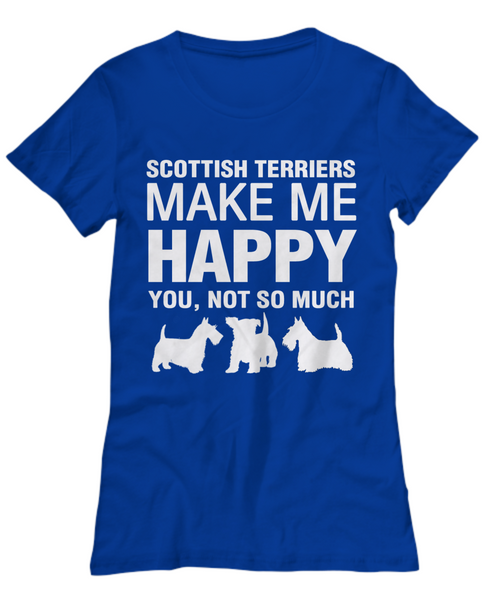 Scottish Terriers Make Me Happy Women's Shirt - Dogs Make Me Happy - 15